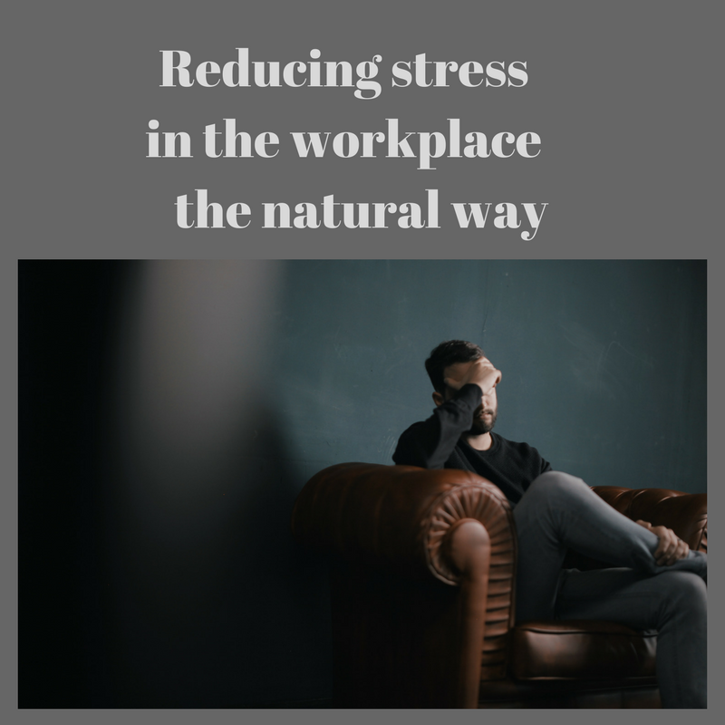 Reducing stress in the workplace – the natural way